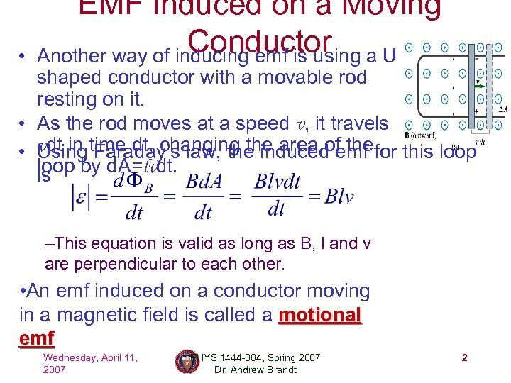 • EMF Induced on a Moving Conductor a U Another way of inducing