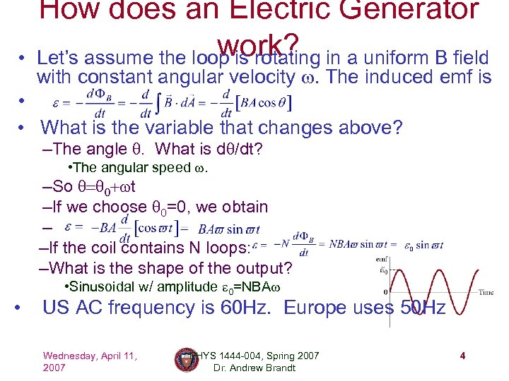 • How does an Electric Generator work? Let's assume the loop is rotating