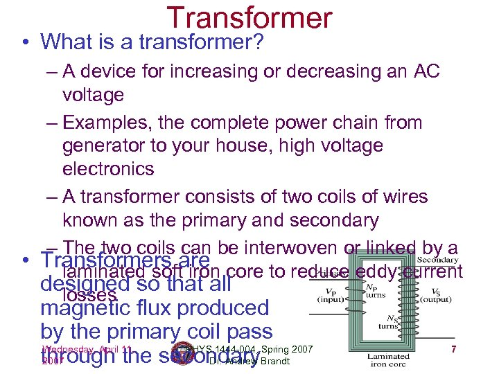 Transformer • What is a transformer? – A device for increasing or decreasing an