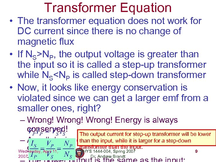 Transformer Equation • The transformer equation does not work for DC current since there