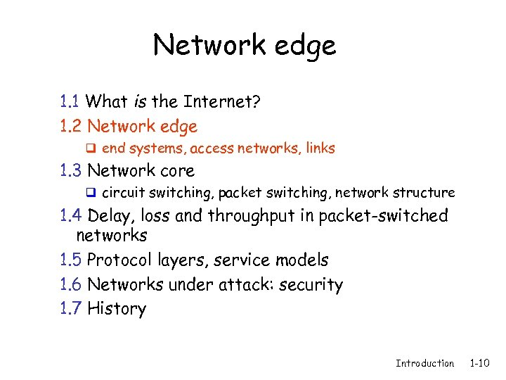 Network edge 1. 1 What is the Internet? 1. 2 Network edge q end