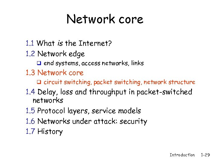 Network core 1. 1 What is the Internet? 1. 2 Network edge q end