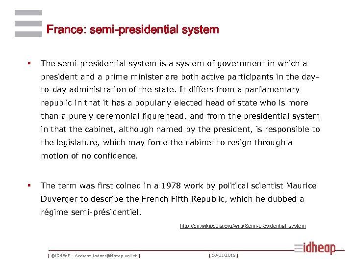 France: semi-presidential system § The semi-presidential system is a system of government in which