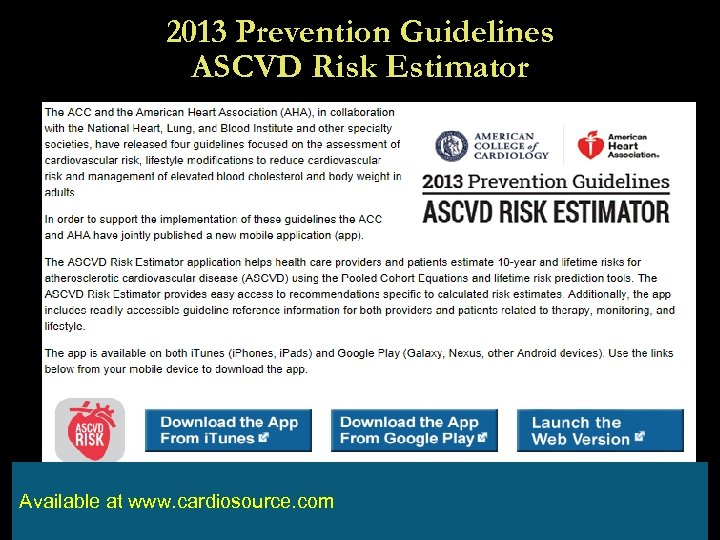 2013 Prevention Guidelines ASCVD Risk Estimator Available at www. cardiosource. com