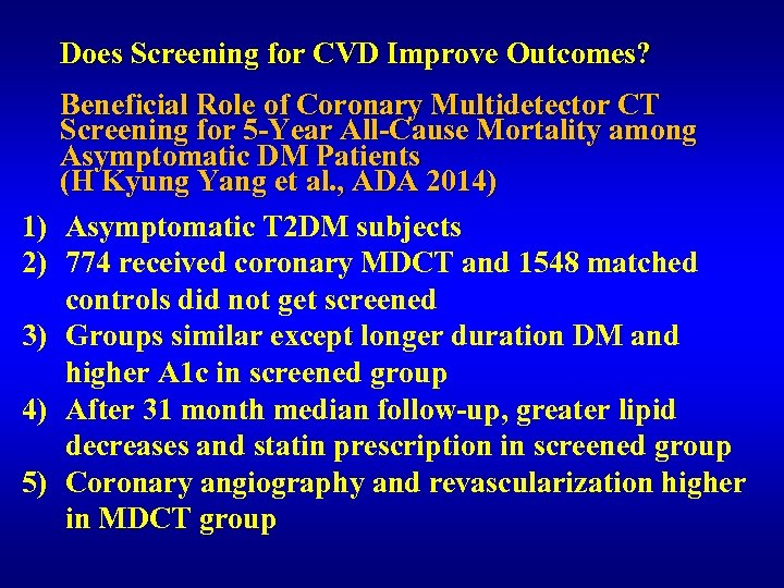 Does Screening for CVD Improve Outcomes? 1) 2) 3) 4) 5) Beneficial Role of