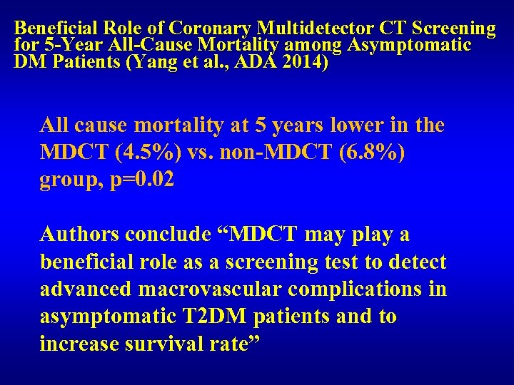 Beneficial Role of Coronary Multidetector CT Screening for 5 -Year All-Cause Mortality among Asymptomatic