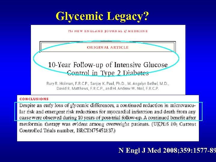 Glycemic Legacy? N Engl J Med 2008; 359: 1577 -89