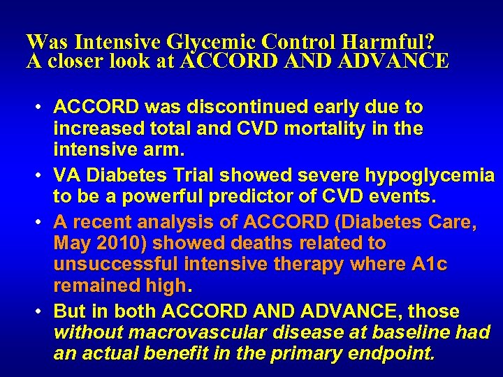 Was Intensive Glycemic Control Harmful? A closer look at ACCORD AND ADVANCE • ACCORD
