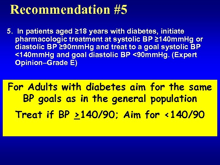Recommendation #5 5. In patients aged ≥ 18 years with diabetes, initiate pharmacologic treatment