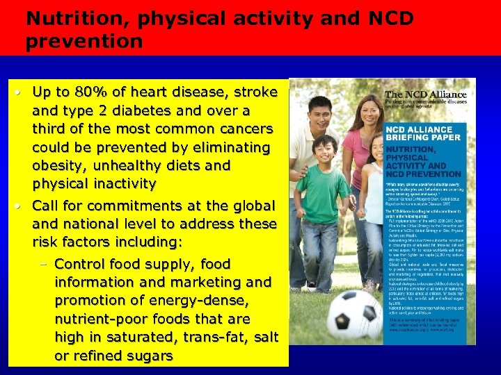 Nutrition, physical activity and NCD prevention • Up to 80% of heart disease, stroke
