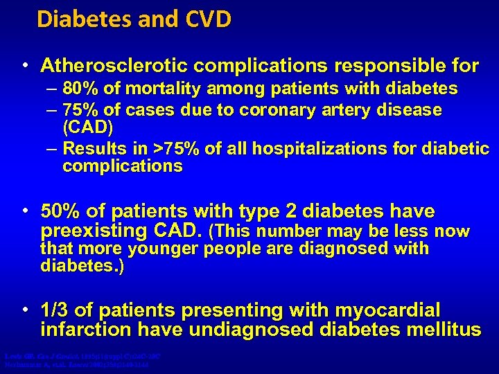 Diabetes and CVD • Atherosclerotic complications responsible for – 80% of mortality among patients