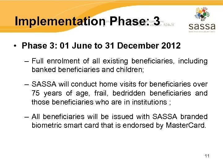 Implementation Phase: 3 • Phase 3: 01 June to 31 December 2012 – Full