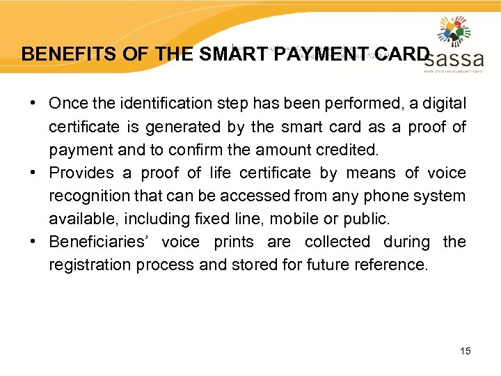 BENEFITS OF THE SMART PAYMENT CARD • Once the identification step has been performed,