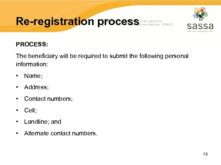 Re-registration process PROCESS: The beneficiary will be required to submit the following personal information: