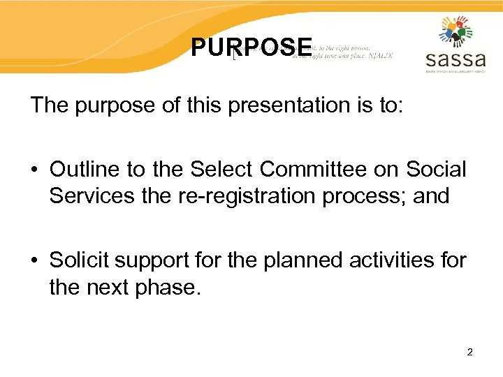 PURPOSE The purpose of this presentation is to: • Outline to the Select Committee