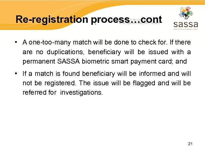 Re-registration process…cont • A one-too-many match will be done to check for. If there
