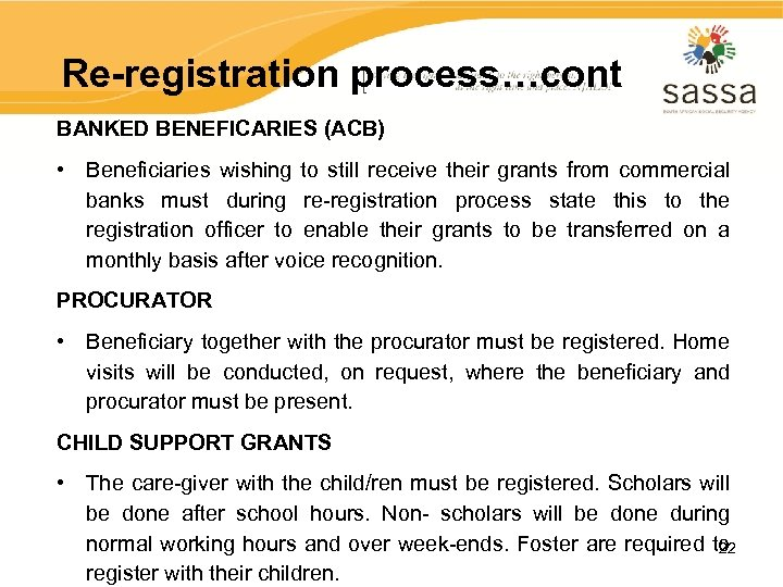 Re-registration process…cont BANKED BENEFICARIES (ACB) • Beneficiaries wishing to still receive their grants from