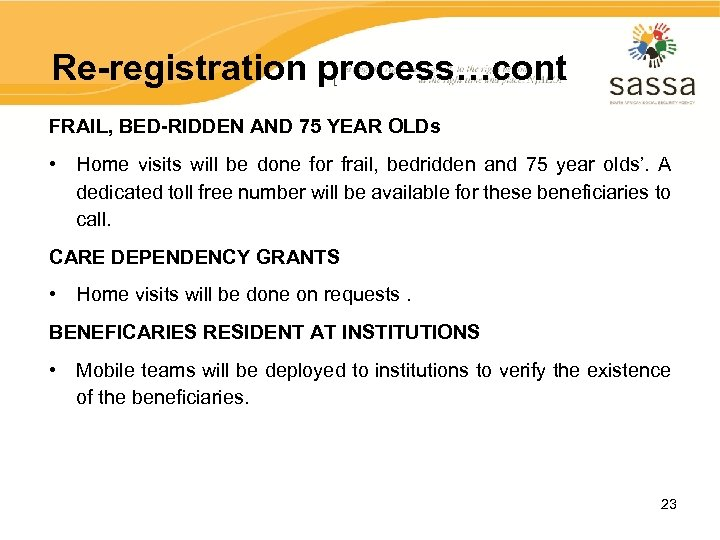 Re-registration process…cont FRAIL, BED-RIDDEN AND 75 YEAR OLDs • Home visits will be done