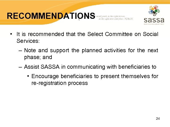 RECOMMENDATIONS • It is recommended that the Select Committee on Social Services: – Note