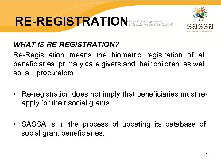 RE-REGISTRATION WHAT IS RE-REGISTRATION? Re-Registration means the biometric registration of all beneficiaries, primary care