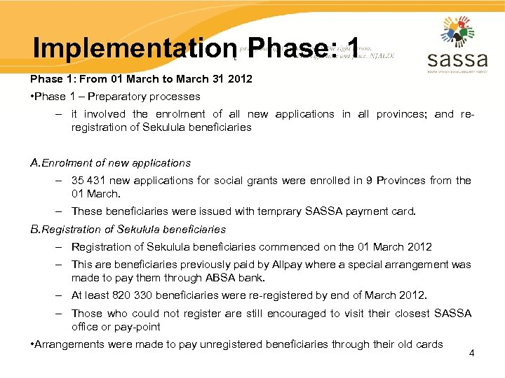 Implementation Phase: 1 Phase 1: From 01 March to March 31 2012 • Phase