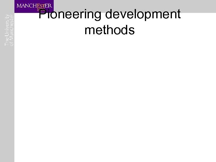 Pioneering development methods