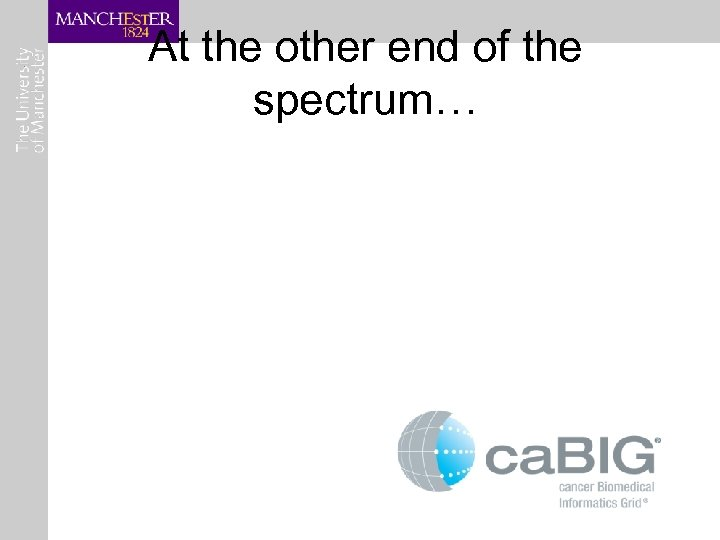 At the other end of the spectrum…