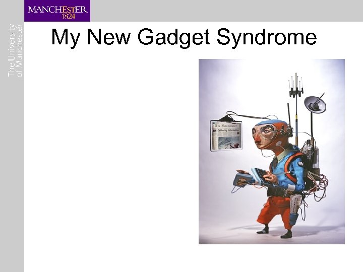 My New Gadget Syndrome