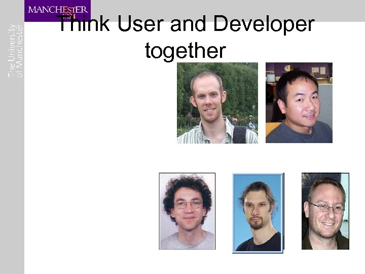 Think User and Developer together