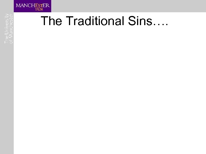 The Traditional Sins….