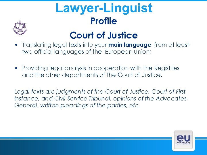 Lawyer-Linguist Profile Court of Justice • Translating legal texts into your main language from