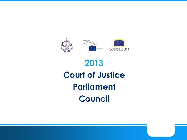 2013 Court of Justice Parliament Council