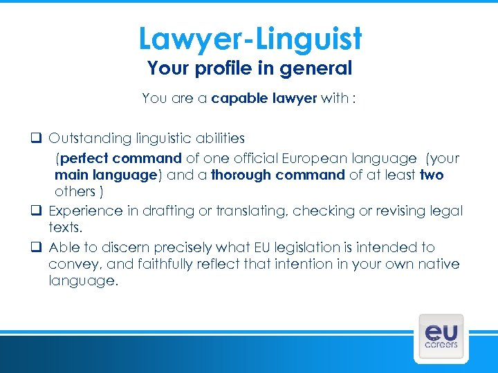 Lawyer-Linguist Your profile in general You are a capable lawyer with : q Outstanding