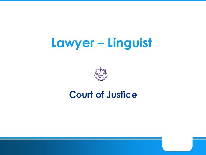 Lawyer – Linguist Court of Justice