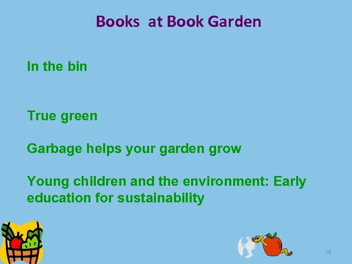 Books at Book Garden In the bin True green Garbage helps your garden grow