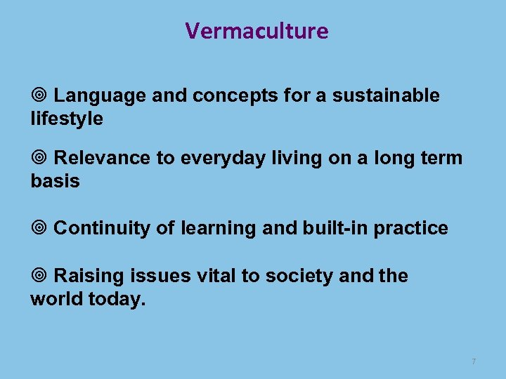 Vermaculture Language and concepts for a sustainable lifestyle Relevance to everyday living on a
