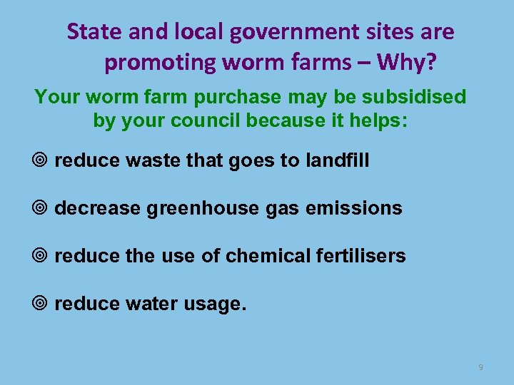State and local government sites are promoting worm farms – Why? Your worm farm