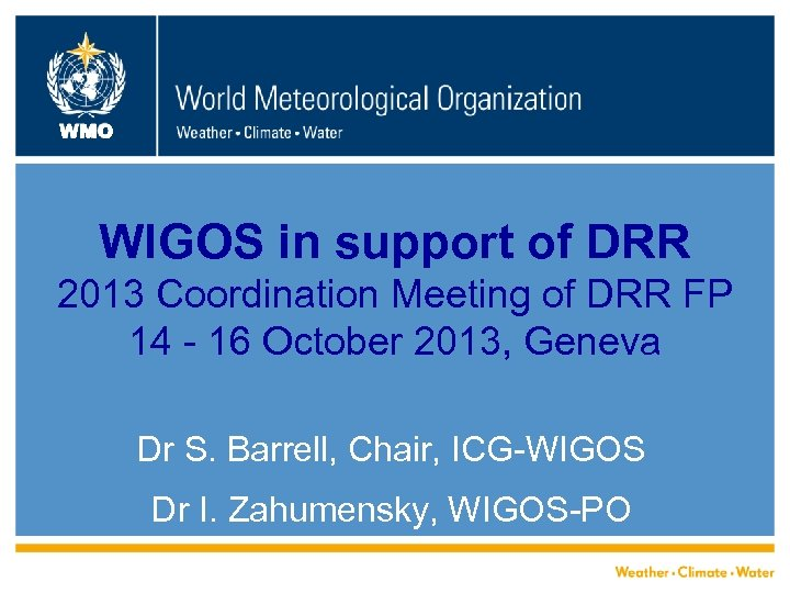 WMO WIGOS in support of DRR 2013 Coordination Meeting of DRR FP 14 -
