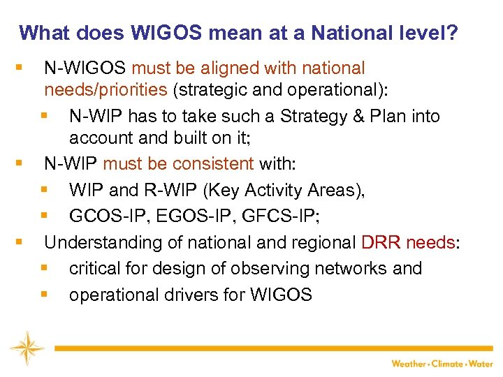 What does WIGOS mean at a National level? § N-WIGOS must be aligned with