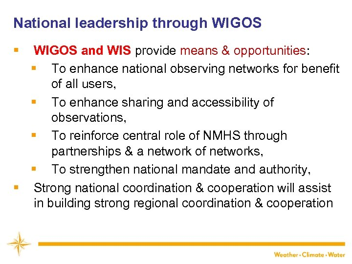 National leadership through WIGOS § WIGOS and WIS provide means & opportunities: § To