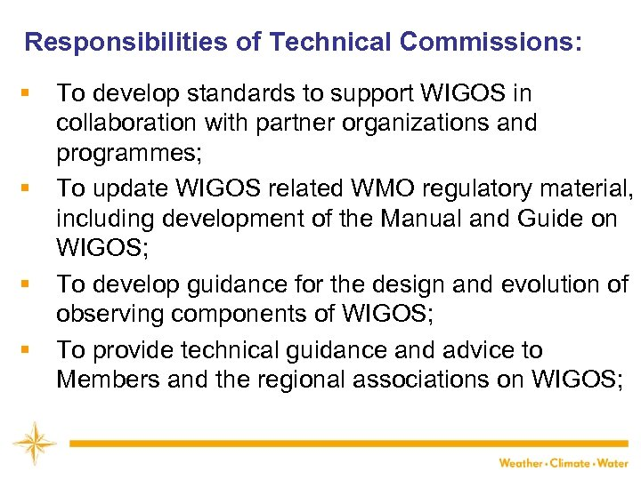 Responsibilities of Technical Commissions: § § To develop standards to support WIGOS in collaboration
