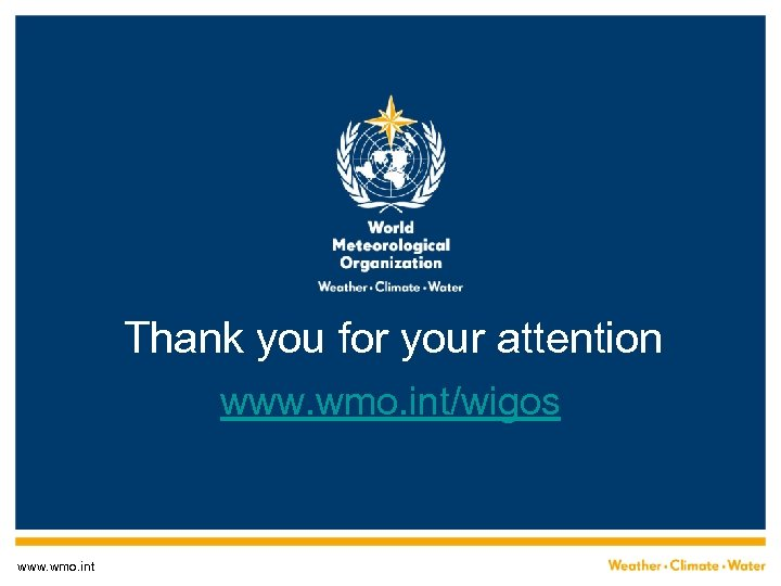 Thank you for your attention www. wmo. int/wigos www. wmo. int