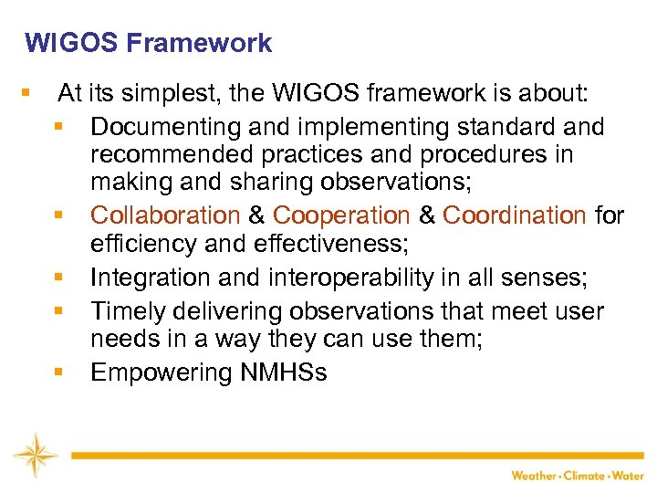 WIGOS Framework § At its simplest, the WIGOS framework is about: § Documenting and