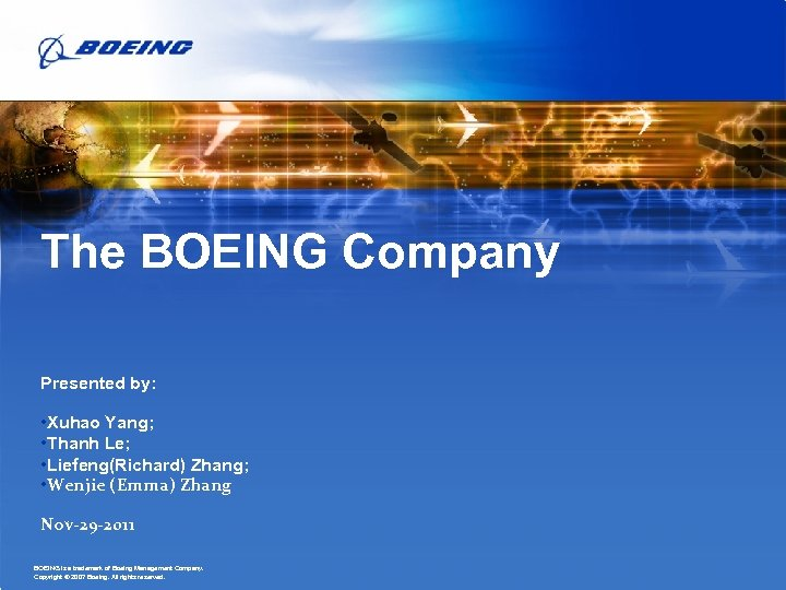 The BOEING Company Presented by: • Xuhao Yang; • Thanh Le; • Liefeng(Richard) Zhang;