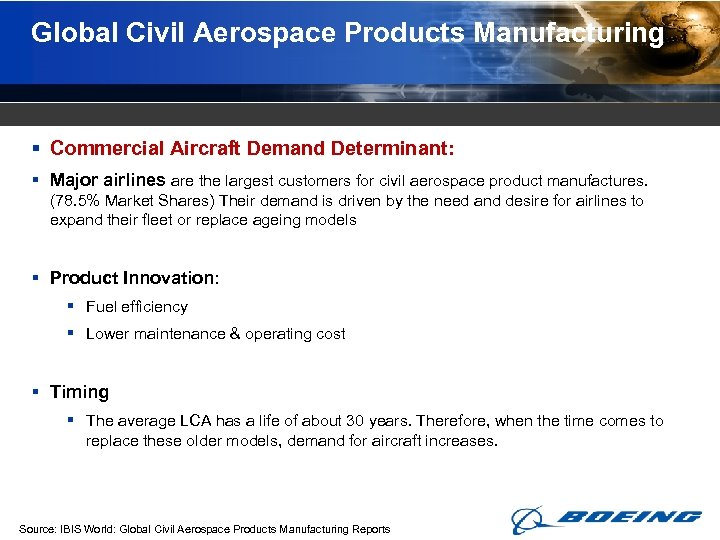 Global Civil Aerospace Products Manufacturing § Commercial Aircraft Demand Determinant: § Major airlines are