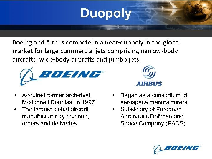 Duopoly Boeing and Airbus compete in a near-duopoly in the global market for large