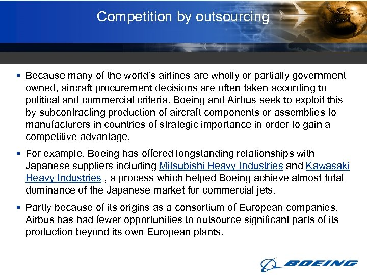 Competition by outsourcing § Because many of the world's airlines are wholly or partially
