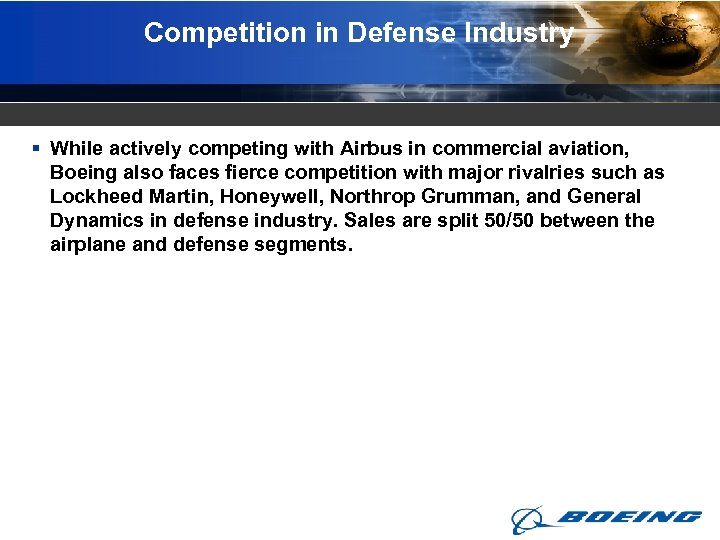 Competition in Defense Industry § While actively competing with Airbus in commercial aviation, Boeing