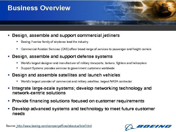 Business Overview § Design, assemble and support commercial jetliners § Boeing 7 -series family