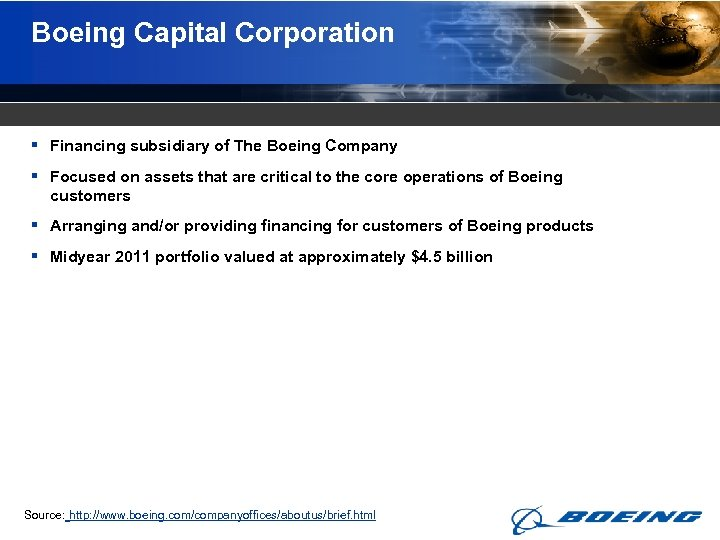 Boeing Capital Corporation § Financing subsidiary of The Boeing Company § Focused on assets